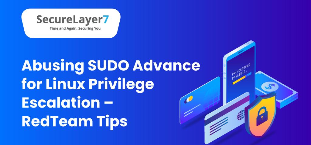 Abusing SUDO Advance for Linux Privilege Escalation